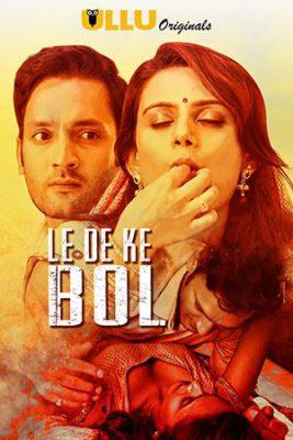 Le De Ke Bol (2018) Hindi Season 1 Complete