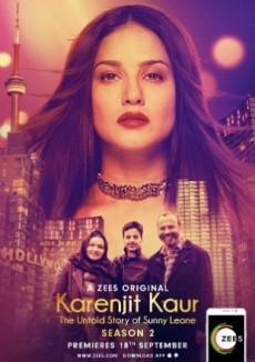 Karenjit Kaur – The Untold Story of Sunny Leone (2018) Hindi Season 2 Complete