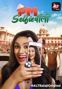 PM Selfiewallie (2018) Hindi Season 1 Complete