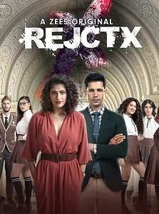 RejctX (2019) Hindi Season 1 Complete