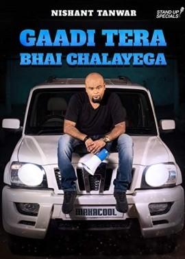 Gaadi Tera Bhai Chalayega By Nishant Tanwar (2019) Hindi