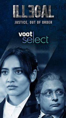 Illegal (2020) Hindi Season 1 Complete
