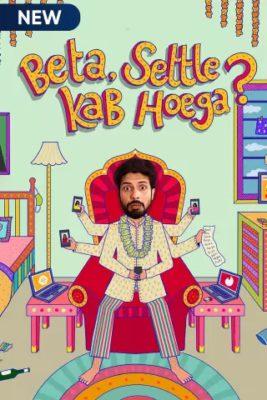 Beta Settle Kab Hoega (2021) Hindi Season 1 Complete
