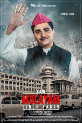 Main Mulayam Singh Yadav (2021) Hindi
