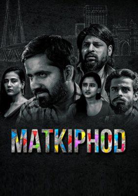 Matkiphod (2021) Hindi Season 1 Complete