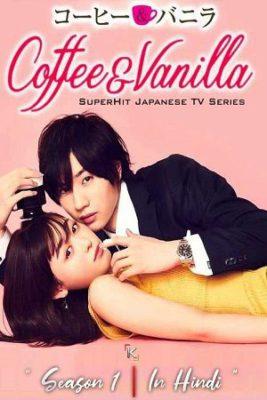 Coffee And Vanilla (2019) Hindi Season 1 Complete