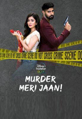 Murder Meri Jaan (2021) Hindi Season 1 Complete