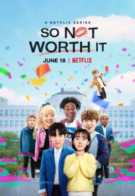 So Not Worth It (2021) Hindi Dubbed Season 1 Complete