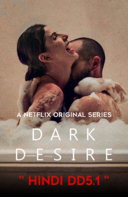 Dark Desire (2020) Hindi Dubbed Season 1 Complete